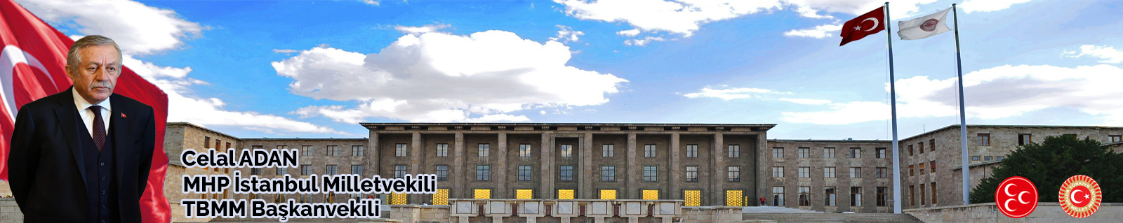 Celal ADAN – MHP İstanbul Milletvekili – TBMM Başkanvekili